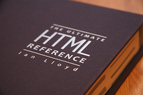 Ultimate HTML Ref book - my first hardback!