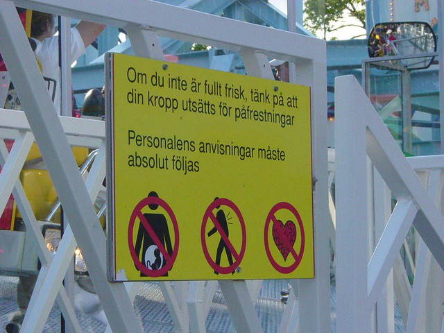 Warning sign at Swedish amusement park. Do not ride if you are pregnant, ...