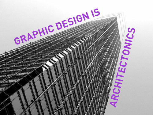 GRAPHIC DESIGN IS ARCHITECTONICS