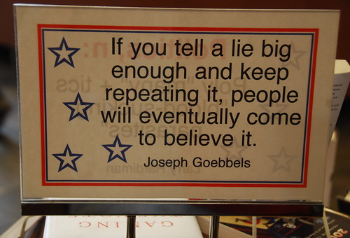 if you tell a lie big enough...