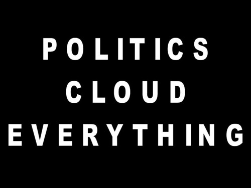 Politics Cloud Everything