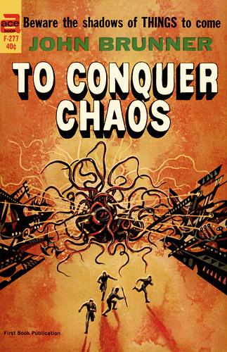 To Conquer Chaos