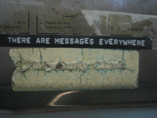 THERE ARE MESSAGES EVERYWHERE