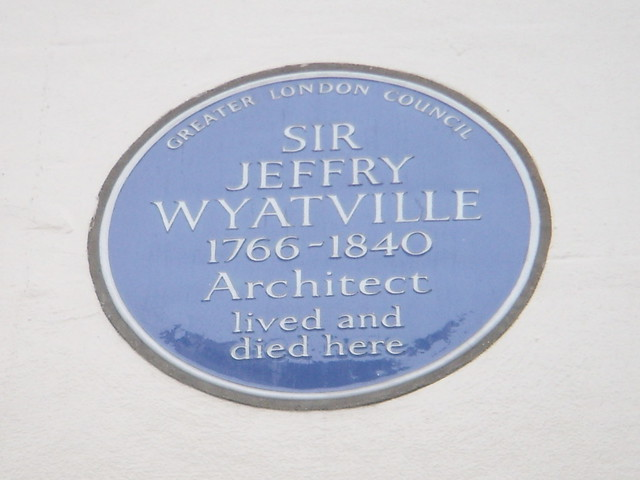 Jeffry Wyatville blue plaque - Sir Jeffry Wyatville 1766-1840 architect lived and died here