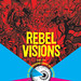 Rebel Visions: The Underground Comix Revolution 1963-1975 (New Edition) by Patrick Rosenkranz