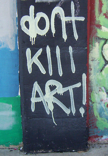 Don't Kill Art.. too bad they already did