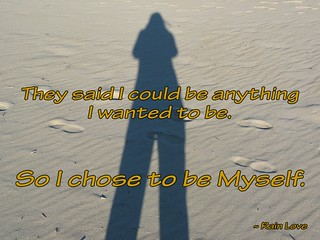 I chose to be Myself.