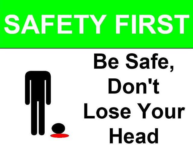 Be Safe Don't Lose Your Head