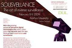 Sousveillance - The Art of Inverse Surveillance - Conference at Aarhus University, February 6-8 2009
