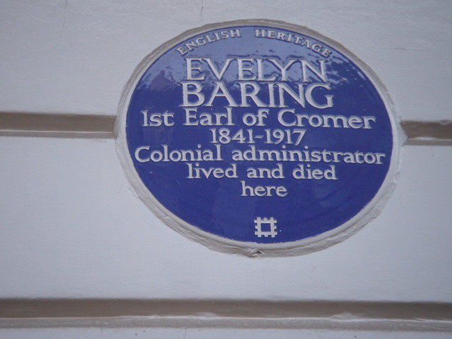 Evelyn Baring blue plaque - Evelyn Baring 1st Earl of Cromer 1841-1917 colonial administrator lived and died here