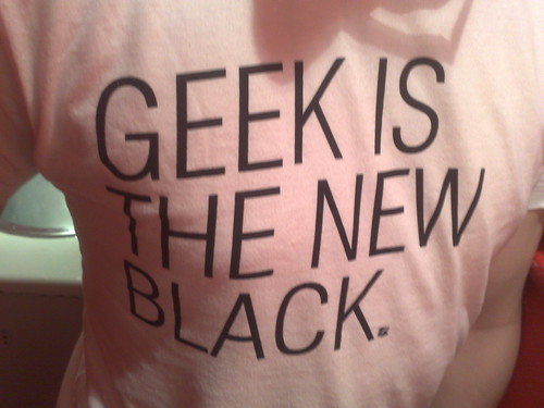 Geek is the New Black