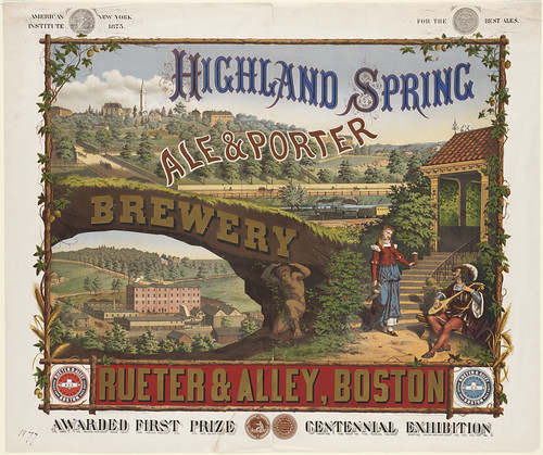 Highland Spring Brewery ale & porter. Rueter & Alley, Boston by Boston Public Library