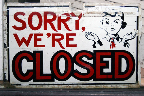 Sorry, we're closed signed