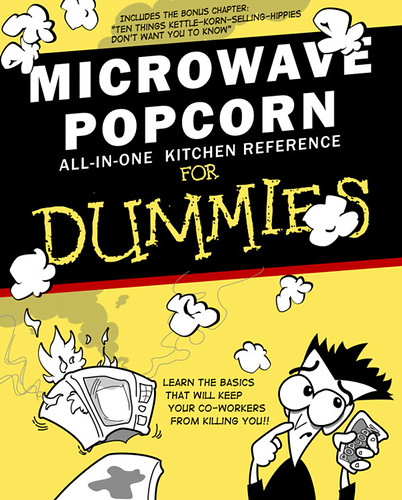 Microwave Popcorn For Dummies Not Sure What I Was