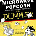 Microwave Popcorn for Dummies