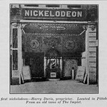 The First Nickelodeon, opened in Pittsburgh in1905 - Harry Davis, Proprieter, (originally in an old issue of Carl Laemmle