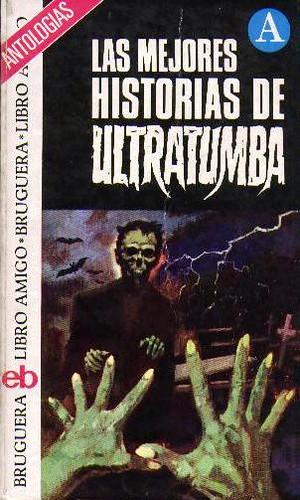 Bruguera libro amigo las mejores historias de ultratumba for Cuentos de ultratumba