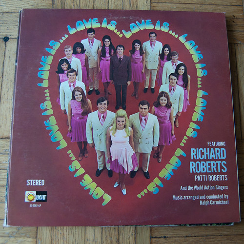 5747143652 8ed27604eb Love is... feat. Richard Roberts, Patti Roberts, and the World Action Singers