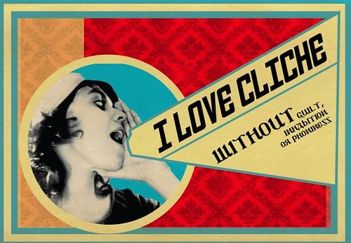 .I love cliché.