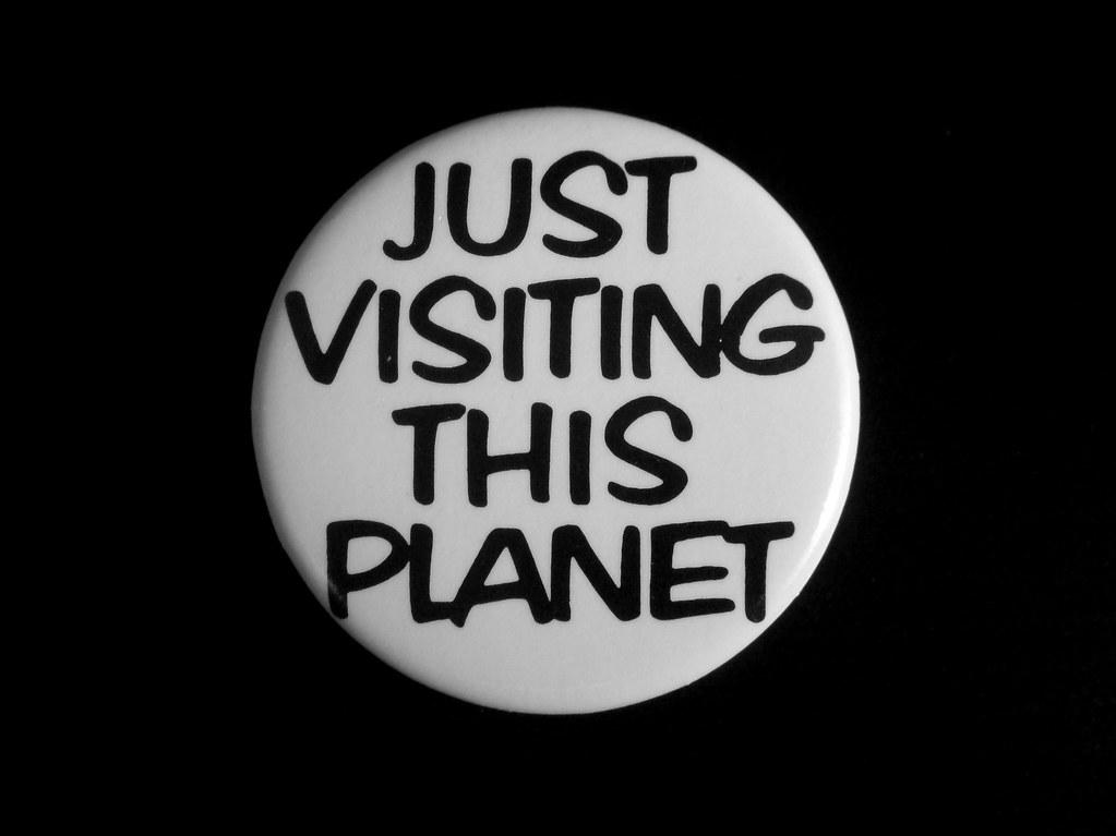 1984 Just Visiting This Planet Pin
