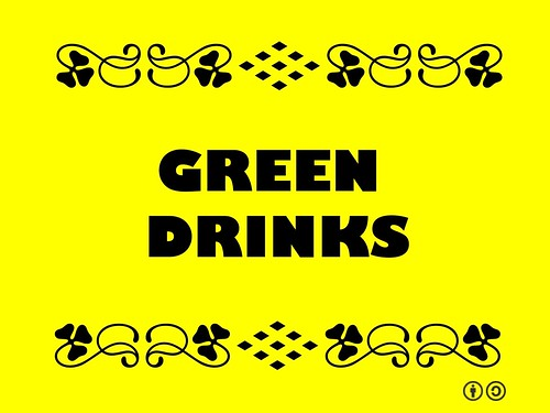 Buzzword Bingo: Green Drinks= Informal networking event where environmentally minded people meet over drinks to build relationships.