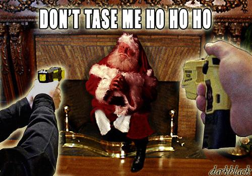 Don't Tase Me Ho Ho Ho