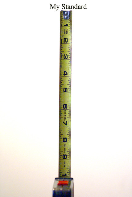 Measuring up to my standard