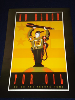 Poster of a anthropomorphized gas pump holding a bomb: No Blood For Oil, Bring the Troops Home.