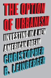 Island Press - Option of Urbanism Investing in a New American Dream - Christopher Leinberger