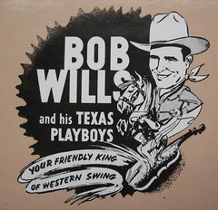 Bob Wills - Your Friendly King of Western Swing