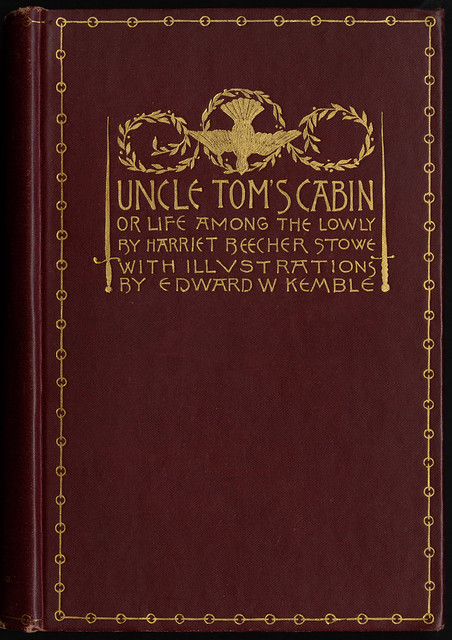 Uncle Tom's cabin, or ...
