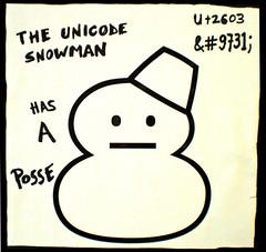 Unicode Snowman has a Posse