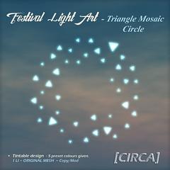 "@ SaNaRae ~ [CIRCA] - ""Festival Light Art"" - Triangle Mosaic Circle"