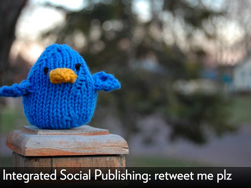 "A blue knitted twitter bird with the caption ""integrated social publishing: retweet me plz"""