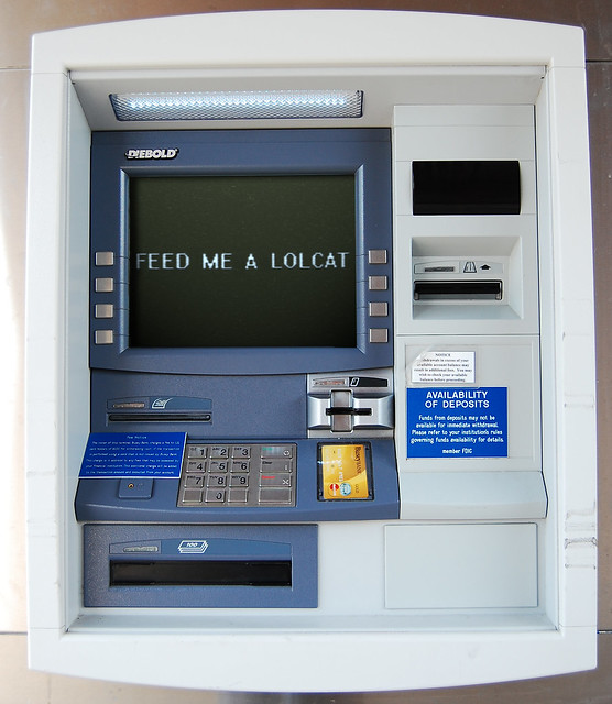ATM saying 'feed me a lolcat'