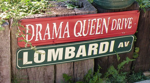 Meet me at the corner of Lombardi and Drama Queen