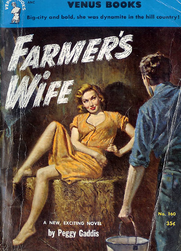 Farmer's Wife (Venus Books No. 160) 1953 AUTHOR: Peggy Gaddis ARTIST: (unknown)
