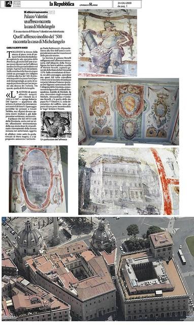 ROMA ARCHEOLOGICA & RESTAURO ARCHITETTURA: ROMA, Palazzo Valentini - Quell´affresco inedito del '500 racconta la casa di Michelangelo, LA REPUBBLICA (24|06|2009), p.1