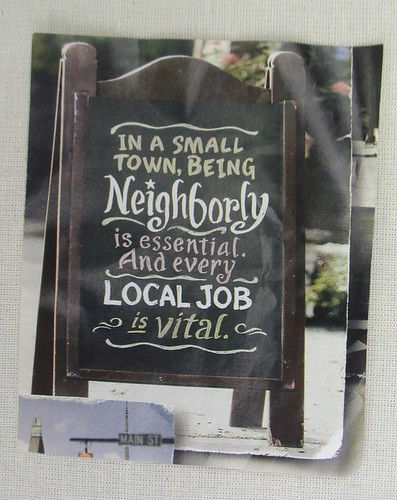In a small town being neighborly is essential and every local job is vital