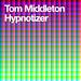 Tom Middleton - Hypnotizer by urbantorque