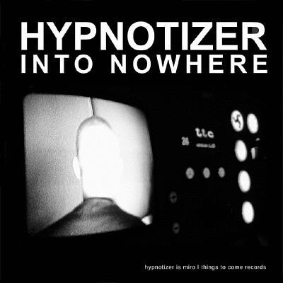 Hypnotizer - Into Nowhere
