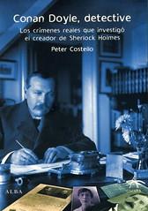 Peter Costello, Conan Doyle, detective. Los auténticos crímenes que investigó el creador de Sherlock Holmes 3657850065_2ba849e8a9_m