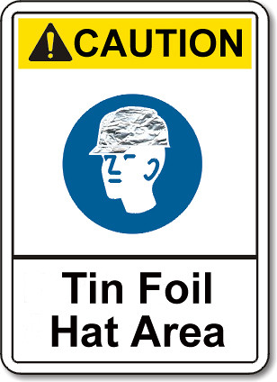 tin foil hat area