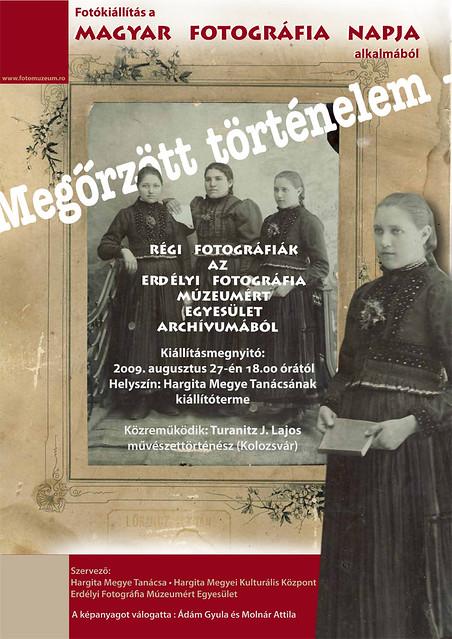 Régi fotográfiák kiállítása a magyar fotográfia nap alkalmából Csíkszeredában .. középen dédnagymamám kb. 1907-1911...Ádam Gyula tervezte plakát
