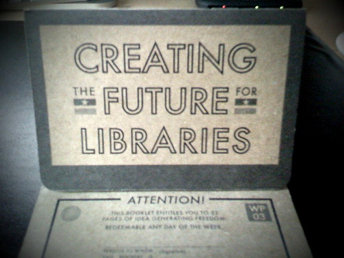CREATING the FUTURE for LIBRARIES - NOW