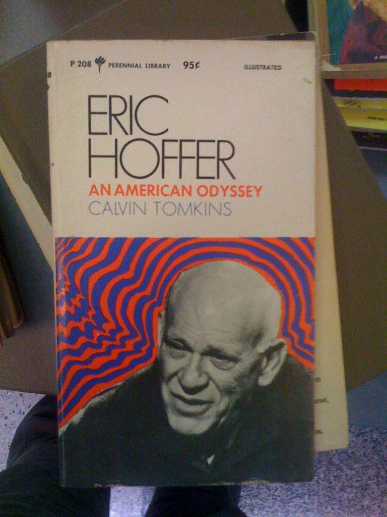 Eric Hoffer :: An American Odyssey