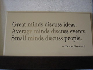 Eleanor Roosevelt Quote - Great Minds...