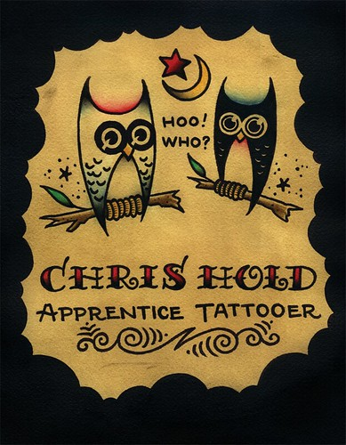 Hoo! Who? Chris Hold, that's who. I tattoo.