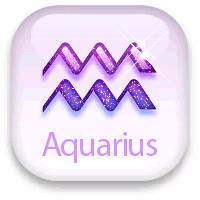Aquarius: Jan 20-Feb 18