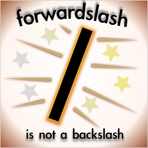 forward slash not a back slash